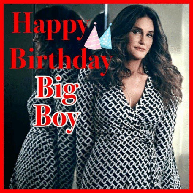 Happy Birthday From Caitlyn Jenner