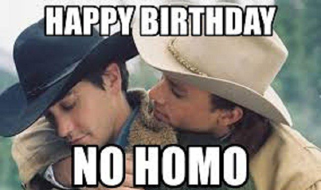 Happy Birthday No Homo