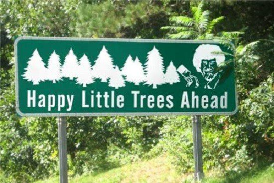 Happy Little Trees Ahead