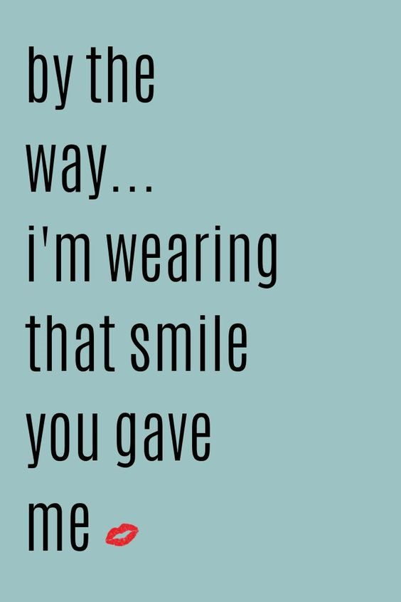 Im Wearing That Smile You Gave Me