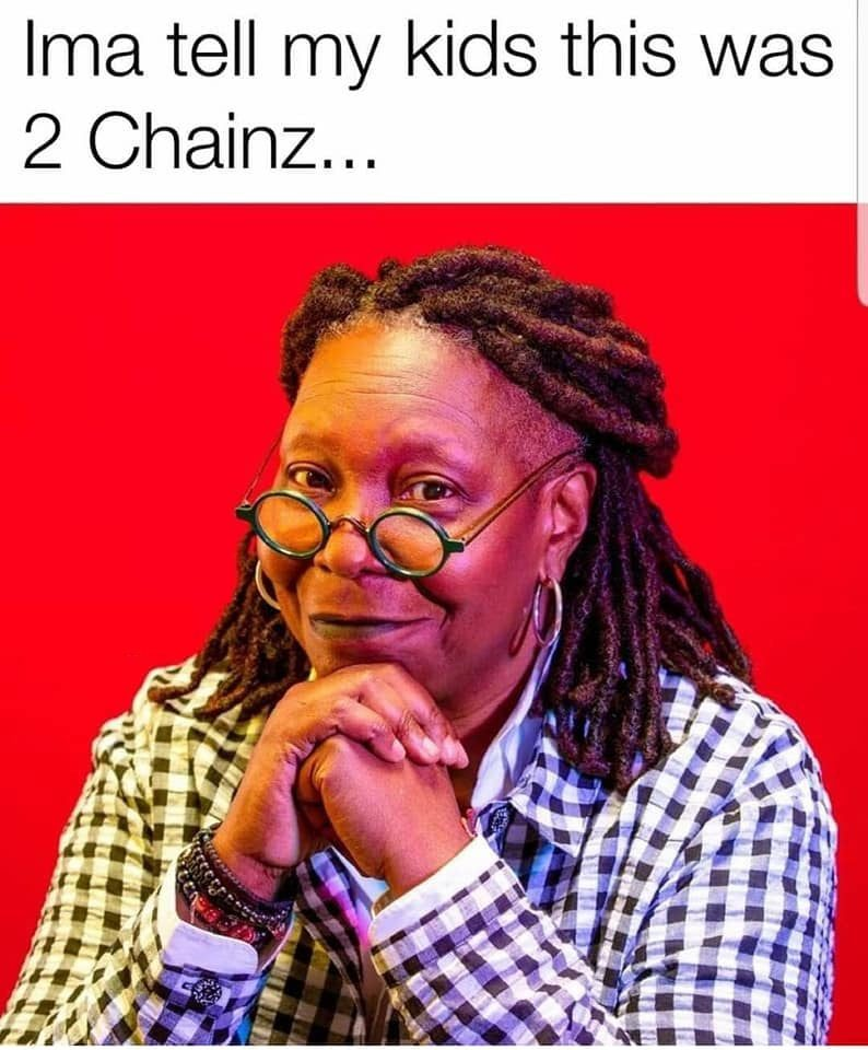 Ima Tell My Kids This Was 2 Chainz