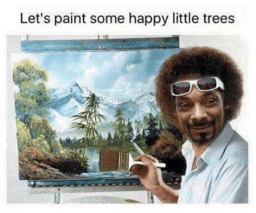 Lets Paint Some Happy Little Trees Snoop Dog Bob Ross