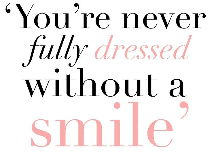 Never Fully Dressed Without A Smile