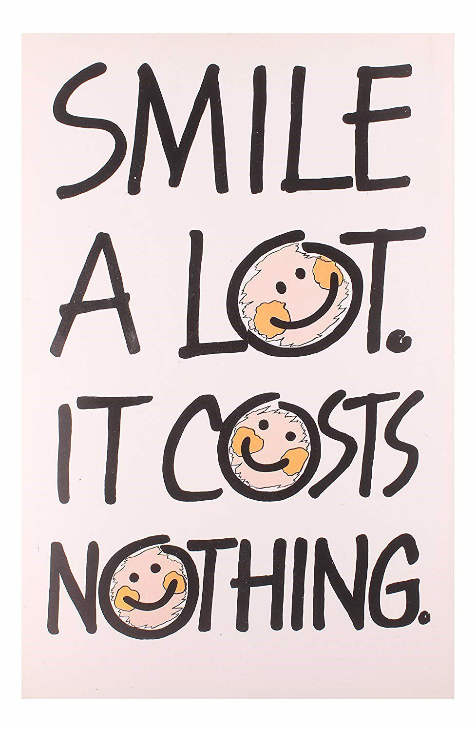 Smile A Lot. It Costs Nothing