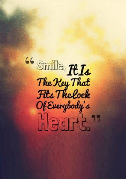 Smile It Is The Key That Fits The Lock Of Everybodys Heart