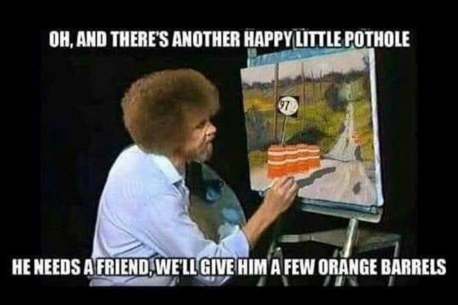 Theres Another Happy Little Pothole