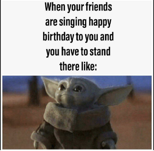 When Your Friends Are Singing Happy Birthday Baby Yoda Birthday Meme