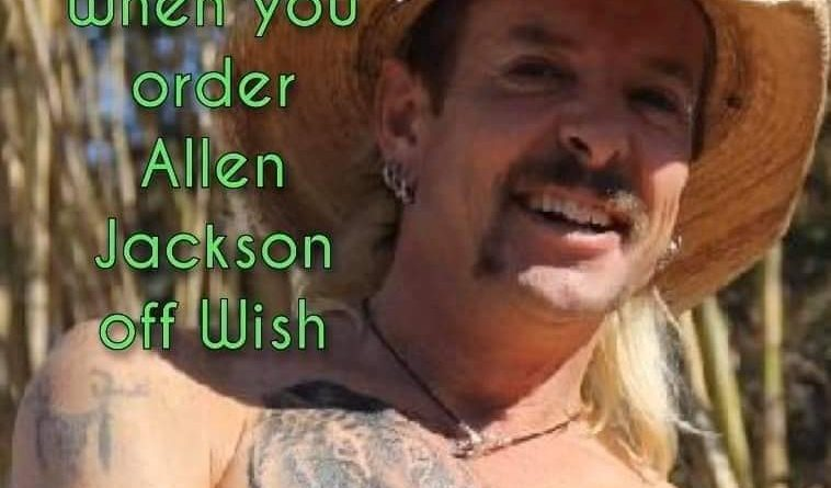 When You Order Alan Jackson Off Of Wish 1