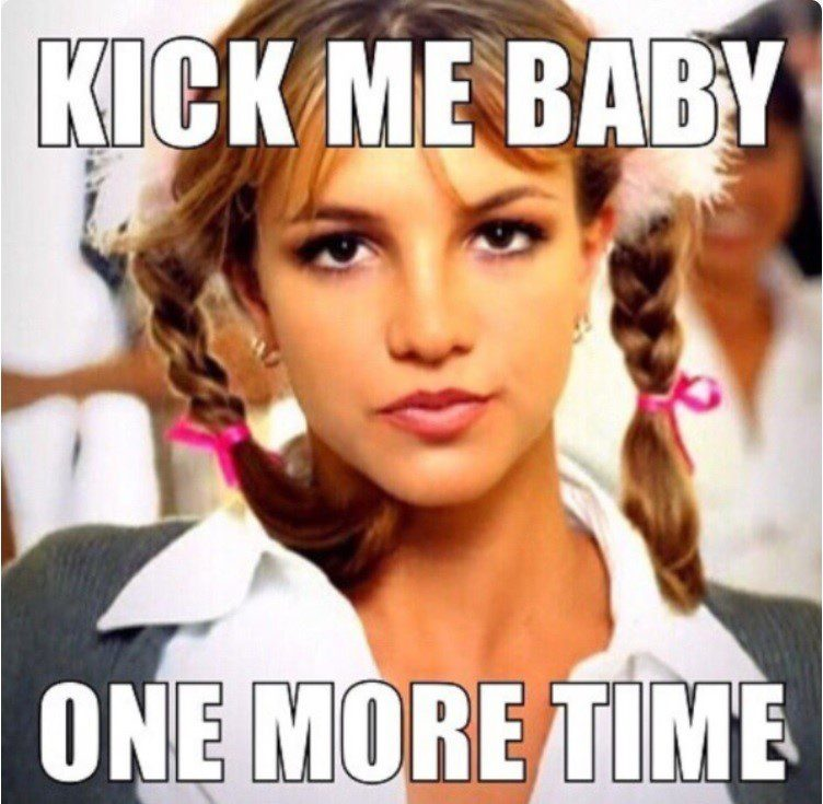Kick Me Baby One More Time